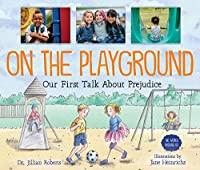 On the Playground: Our First Talk About Prejudice (World Around Us)