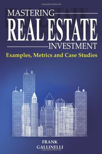Real Estate Investing Books! - Mastering Real Estate Investment: Examples, Metrics And Case Studies