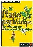 Les Plantes psychédéliques et les Origines chamaniques de la religion