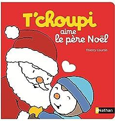 Livres de Noël T'choupi aime le Père Noël