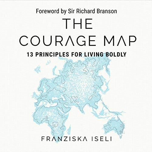 The Courage Map: 13 Principles for Living Boldly  By  cover art