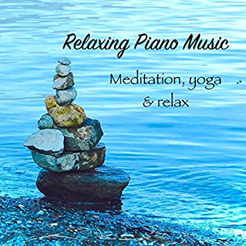 Relaxing Piano Music for Meditation, Yoga, Relax, Reed