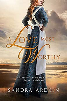 A Love Most Worthy by [Sandra Ardoin]
