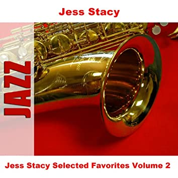 Jess Stacy Selected Favorites, Vol. 2