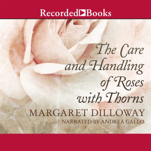 The Care and Handling of Roses with Thorns audiobook cover art