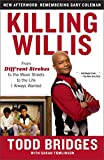 Killing Willis: From Diff'rent Strokes to the Mean Streets to the Life I Always Wanted