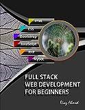 Full Stack Web Development For Beginners: Learn Ecommerce Web Development Using HTML5, CSS3, Bootstrap, JavaScript, MySQL, and PHP