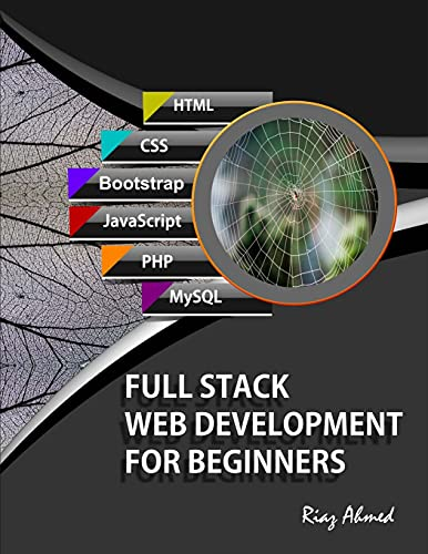 Compare Textbook Prices for Full Stack Web Development For Beginners: Learn Ecommerce Web Development Using HTML5, CSS3, Bootstrap, JavaScript, MySQL, and PHP  ISBN 9798738951268 by Ahmed, Riaz