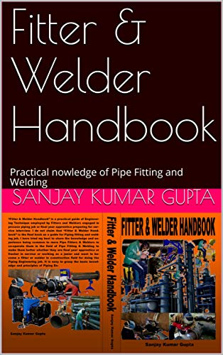 Fitter & Welder Handbook: Practical nowledge of Pipe Fitting and Welding