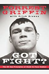 Got Fight?: The 50 Zen Principles of Hand-to-Face Combat Kindle Edition