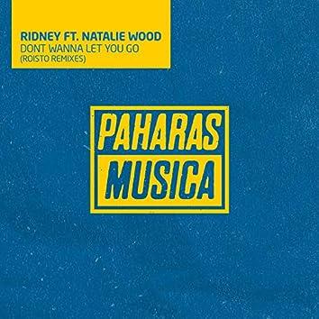 Dont Wanna Let You Go (Roisto Remix)