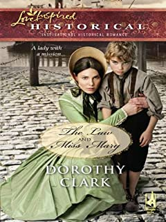 The Law and Miss Mary (Steeple Hill Love Inspired Historical)