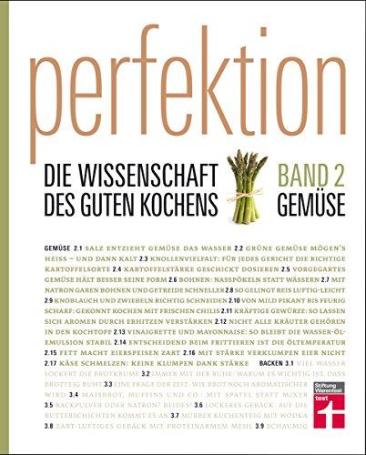 Perfektion. Die Wissenschaft des guten Kochens. Gemüse: Gemüse richtig zubereitet