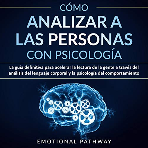Cómo Analizar a las Personas con Psicología [How to Analyze People with Psychology] cover art
