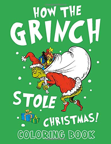 How the Grinch Stole Christmas! Coloring Book: Coloring Book For Kids with Fun, Easy, and Relaxing Coloring Pages