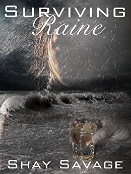 Surviving Raine: Surviving Raine Book 1 by [Shay Savage]