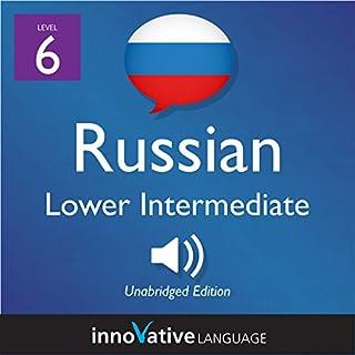 Learn Russian - Level 6: Lower Intermediate Russian audiobook cover art