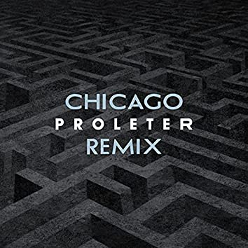 Chicago (Proleter Remix)