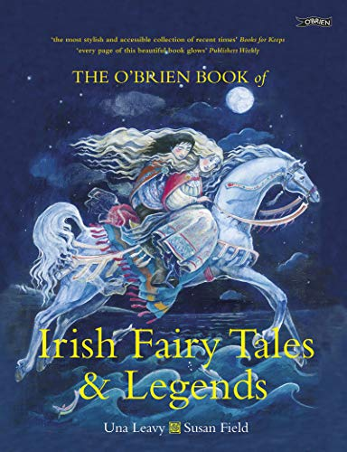 Compare Textbook Prices for The O'Brien Book of Irish Fairy Tales and Legends Illustrated Edition ISBN 9781847173133 by Leavy, Una,Field, Susan