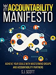 Accountability Manifesto will teach you everything you need to know to achieve more through greater accountability