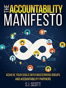 The Accountability Manifesto: How Accountability Helps You Stick to Goals by [S.J. Scott]