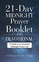 21-Day Midnight Prayer Booklet and Devotional: A Guide to a Consistent Midnight Prayer Life