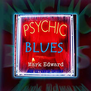 Psychic Blues     New Expanded Edition              By:                                                                                                                                 Mark Edward                               Narrated by:                                                                                                                                 Mark Edward                      Length: 9 hrs and 4 mins     4 ratings     Overall 4.3