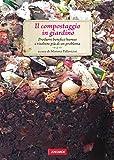il compostaggio in giardino: passione verde