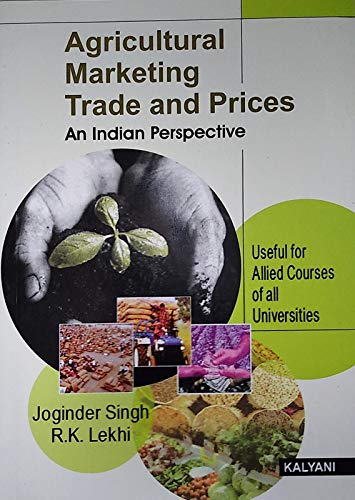 AGRICULTURAL MARKETING TRADE AND PRICES AN INDIA PERSPECTIVE