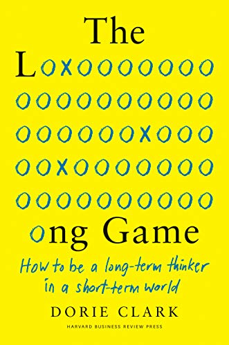 The Long Game: How to Be a Long-Term Thinker in a Short-Term World (English Edition)