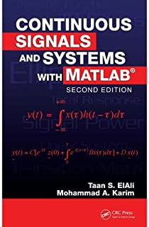 Continuous Signals and Systems with MATLAB (Electrical Engineering Textbook Series)
