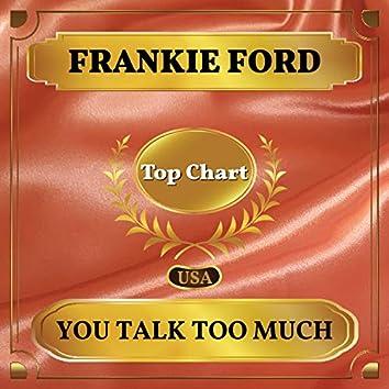 You Talk Too Much (Billboard Hot 100 - No 87)