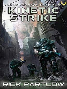 Kinetic Strike (Drop Trooper Book 2) by [Rick Partlow]