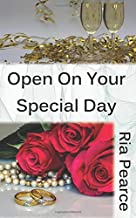 Open On Your Special Day