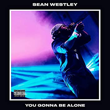 You Gonna Be Alone