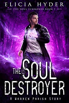 The Soul Destroyer (The Soul Summoner Book 7) by [Elicia Hyder]