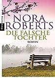 Die falsche Tochter von Nora Roberts