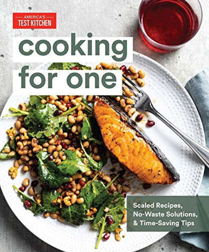 Compare Textbook Prices for Cooking for One: Scaled Recipes, No-Waste Solutions, and Time-Saving Tips Illustrated Edition ISBN 9781948703284 by America's Test Kitchen