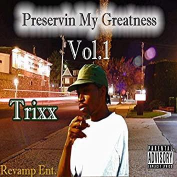 P.M.G. 1 (Preservin' My Greatness)
