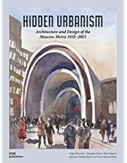 Hidden Urbanism: Architecture and Design of the Moscow Metro 1935-2015