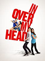 In Over My Head [DVD]