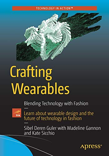 Crafting Wearables: Blending Tec...