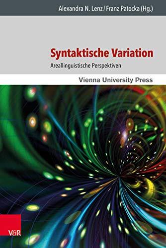 Syntaktische Variation: Areallinguistische Perspektiven (Wiener Arbeiten zur Linguistik)