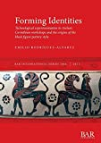 Forming Identities: Technological experimentation in Archaic Corinthian workshops and the origins of the black figure pottery style