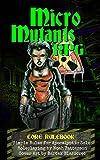 Micro Mutants RPG: Core Rulebook