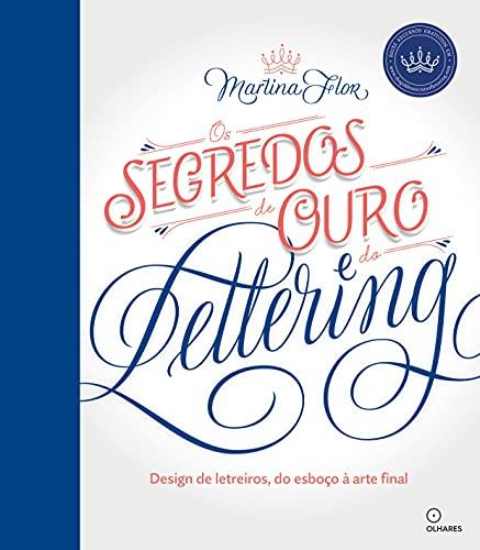 Segredos de Ouro do Lettering, Os: Design de letreiros, do esboço a arte final