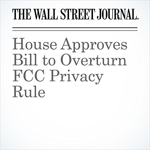 House Approves Bill to Overturn FCC Privacy Rule copertina