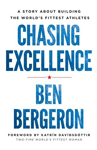 [by Ben Bergeron Chasing Excellence][Chasing Excellence by Ben Bergeron]