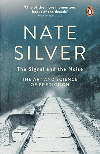 The Signal and the Noise: The Art and Science of Prediction by Nate Silver (2013) Paperback
