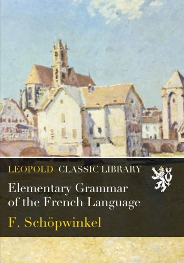 適応するどこにでも濃度Elementary Grammar of the French Language